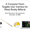 A computer vision tangible user interface for mixed reality billiards