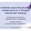 A mobility-aware broadcasting infrastructure for a wireless internet with hotspots
