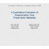 A Quantitative Evaluation of Dissemination-Time Preservation Metadata