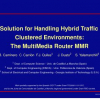 A Solution for Handling Hybrid Traffic in Clustered Environments: The MultiMedia Router MMR