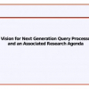 A Vision for Next Generation Query Processors and an Associated Research Agenda