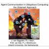 Agent communication in ubiquitous computing: the Ubismart approach
