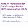 Alert: An Architecture for Transforming a Passive DBMS into an Active DBMS