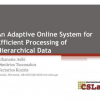 An adaptive online system for efficient processing of hierarchical data