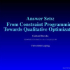 Answer Sets: From Constraint Programming Towards Qualitative Optimization