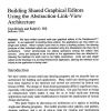 Building Shared Graphical Editors Using the Abstraction-Link-View Paradigm