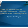CopperCore Service Integration - Integrating IMS Learning Design and IMS Question and Test Interoperability