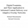 Digital Fountains and Their Application to Informed Content Delivery over Adaptive Overlay Networks