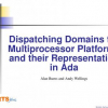 Dispatching Domains for Multiprocessor Platforms and Their Representation in Ada