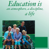 Education is an atmosphere, a discipline, a life