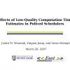 Effects of Low-Quality Computation Time Estimates in Policed Schedulers