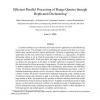 Efficient parallel processing of range queries through replicated declustering