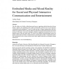Embodied Media and Mixed Reality for Social and Physical Interactive Communication and Entertainment