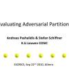 Evaluating Adversarial Partitions
