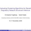 Evaluating Clustering Algorithms for Genetic Regulatory Network Structural Inference