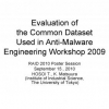 Evaluation of the Common Dataset Used in Anti-Malware Engineering Workshop 2009
