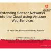 Extending sensor networks into the Cloud using Amazon Web Services