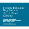 Flexible behaviour regulation in agent based systems