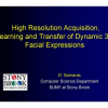 High Resolution Acquisition, Learning and Transfer of Dynamic 3D Facial Expressions
