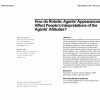 How do robotic agents' appearances affect people's interpretations of the agents' attitudes?
