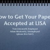 How to Get Your Papers Accepted at LISA