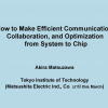How to make efficient communication, collaboration, and optimization from system to chip