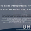IHE based Interoperability for Service Oriented Architectures
