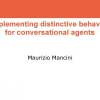 Implementing Distinctive Behavior for Conversational Agents