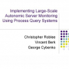 Implementing Large-Scale Autonomic Server Monitoring Using Process Query Systems