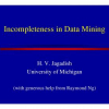 Incompleteness in Data Mining