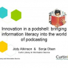 Innovation in a podshell: bringing information literacy into the world of podcasting