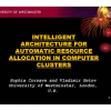 Intelligent Architecture for Automatic Resource Allocation in Computer Clusters