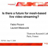 Is There a Future for Mesh-Based live Video Streaming?