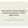 Learning from induced changes in opponent (re)actions in multi-agent games