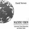 Machine Vision : Automated Visual Inspection and Robot Vision