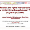 Metadata and Rights Interoperability for Content Interchange between TV Programs Producers