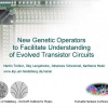New Genetic Operators to Facilitate Understanding of Evolved Transistor Circuits