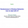 Randomness in Wireless Networks: How to Deal with It