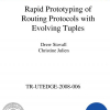 Rapid Prototyping of Routing Protocols with Evolving Tuples