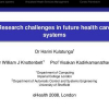 Research Challenges in Future Health Care Systems