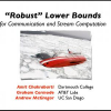 Robust Lower Bounds for Communication and Stream Computation