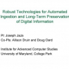 Robust technologies for automated ingestion and long-term preservation of digital information