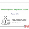 Route Navigation Using Motion Analysis