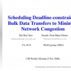 Scheduling deadline-constrained bulk data transfers to minimize network congestion