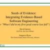 Seeds of Evidence: Integrating Evidence-Based Software Engineering