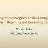 Symbolic Program Analysis Using Term Rewriting and Generalization