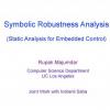 Symbolic Robustness Analysis
