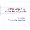 System Support for Online Reconfiguration