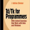 Tcl/Tk for Programmers: With Solved Exercises that Work with Unix and Windows