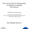 The case for end-user programming of ubiquitous computing environments